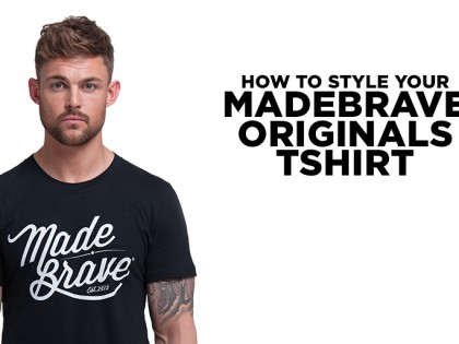 How to Style Your MadeBrave® Originals Tee – The Man Edit